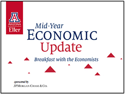 Browse presentation from Breakfast With the Economists: Mid-Year Economic Update 2015, presented June 3, 2015, at the Westin La Paloma in Tucson.